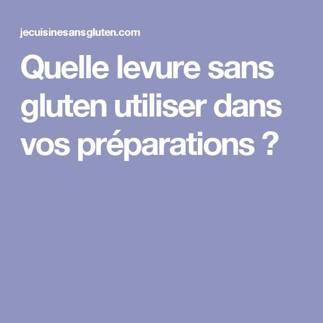 Quelle levure sans gluten utiliser dans vos préparations ?