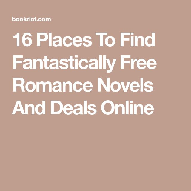 16 Places To Find Fantastically Free Romance Novels And Deals Online