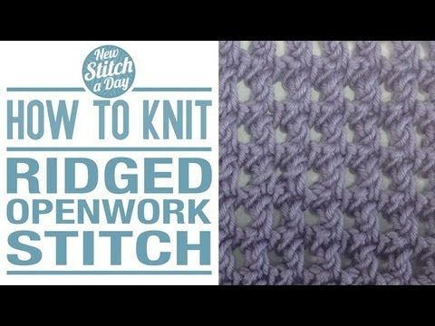 ▶ How to Knit the Ridged Openwork Stitch - YouTube