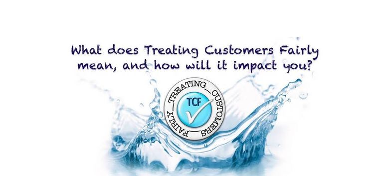 Treating Customers Fairly isn't just a PR catchphrase anymore, it now has teeth. The TCF consumer principles explained in plain english.