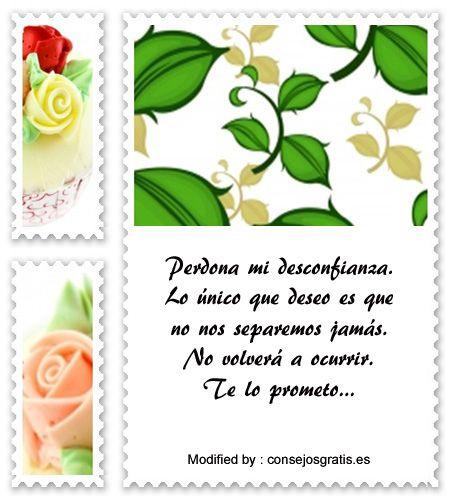 enviar mensajes de disculpas,palabras originales para pedir perdòn: http://www.consejosgratis.es/buenas-frases-para-pedir-perdon/