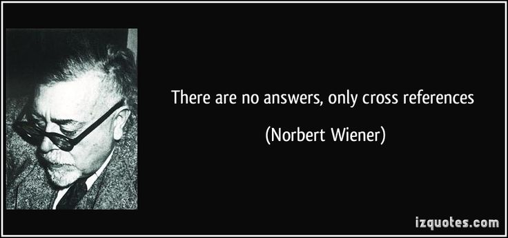 There are no answers, only cross references (Norbert Wiener) #quotes #quote #quotations #NorbertWiener