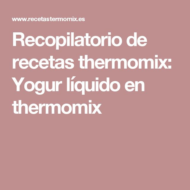 Recopilatorio de recetas thermomix: Yogur líquido en thermomix