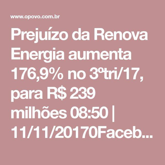 Prejuízo da Renova Energia aumenta 176,9% no 3ºtri/17, para R$ 239 milhões 08:50 | 11/11/20170FacebookTwitterGoogle+ A Renova Energia, empresa de geração de energia por fontes renováveis com foco em parques eólicos, pequenas centrais hidrelétricas (PCH) e projetos de energia solar, apresentou prejuízo líquido de R$ 239,031 milhões no terceiro trimestre do ano, o que representa um aumento de 176,9% ante as perdas de R$ 86,320 milhões de igual período de 2016. O Ebitda (lucro antes de juros…