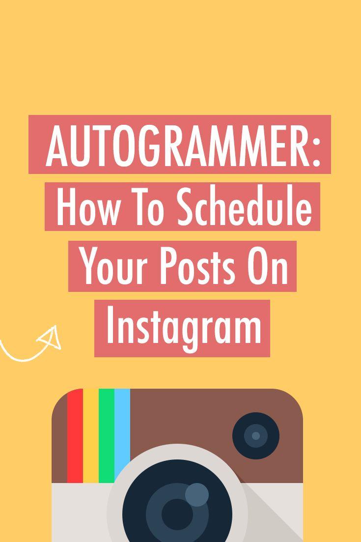 Autogrammer: How To Schedule Your Posts On #Instagram