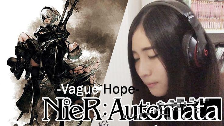 Nier :: Automata Ost - Vague Hope(cover)