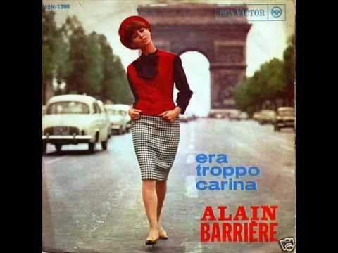 """Alain Barriere - Era troppo carina (1963) """"....   in un colorato giorno d'Autunno, un'amore immenso, l'Amore più grande... ti amo caro ( A ) ....."""""""