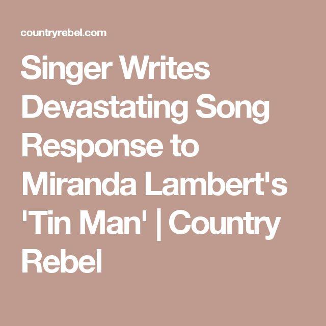 Singer Writes Devastating Song Response to Miranda Lambert's 'Tin Man' | Country Rebel