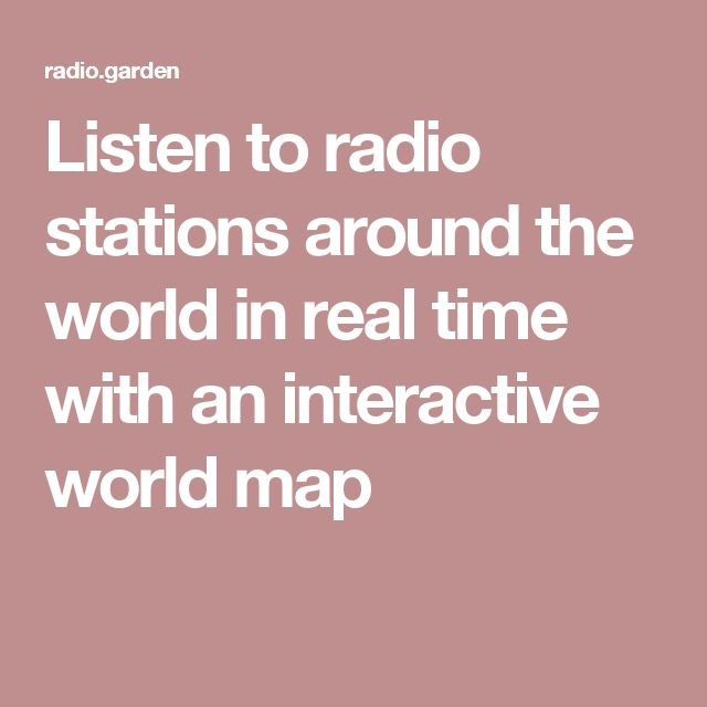 Listen to radio stations around the world in real time with an interactive world map