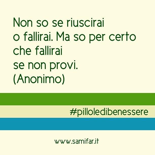 Non so se riuscirai o fallirai. Ma so per certo che fallirai se non provi. #pilloledibenessere #parafarmacia, via Flickr.