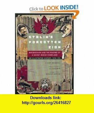 Stalins Forgotten Zion Birobidzhan and the Making of a Soviet Jewish Homeland An Illustrated History, 1928-1996 (9780520209909) Robert Weinberg, Bradley Berman, Zvi Gitelman , ISBN-10: 0520209907  , ISBN-13: 978-0520209909 ,  , tutorials , pdf , ebook , torrent , downloads , rapidshare , filesonic , hotfile , megaupload , fileserve