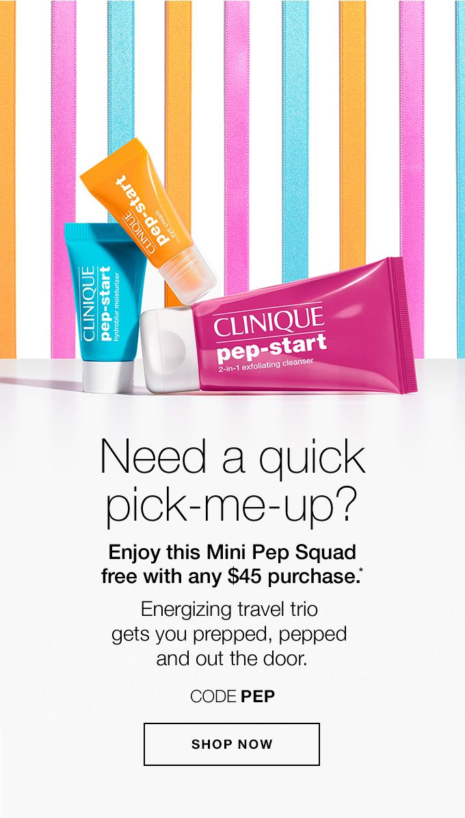 Need a quick pick-me-up? Enjoy this Mini Pep Squad free with any $45 purchase.* Energizing travel trio gets you prepped, pepped and out the door. CODE PEP SHOP NOW