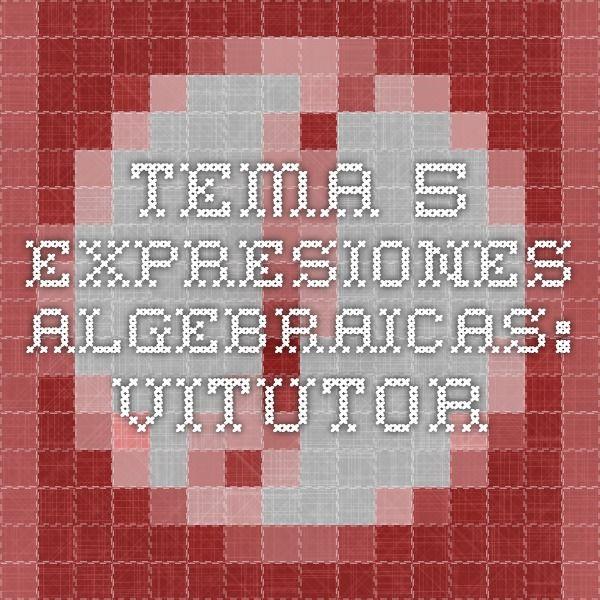 TEMA 5. Expresiones algebraicas: VITUTOR