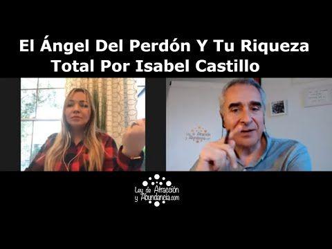 El Ángel Del Perdón Y Tu Riqueza Total Por Isabe…