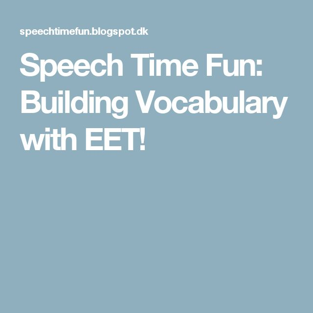 Speech Time Fun: Building Vocabulary with EET!