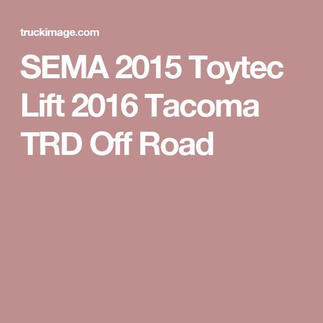 SEMA 2015 Toytec Lift 2016 Tacoma TRD Off Road