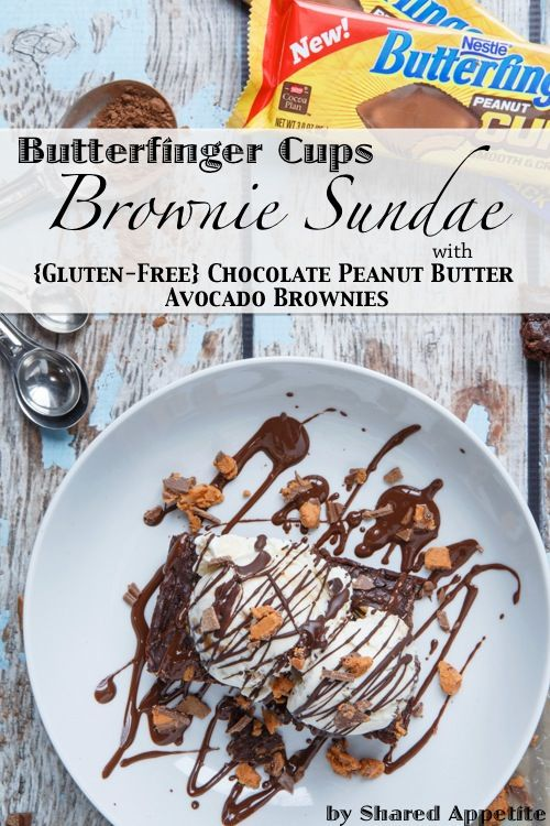 Butterfinger Cups Brownie Sundae with Chocolate Peanut Butter Avocado Brownies #NewFavorites #CollectiveBias #shop
