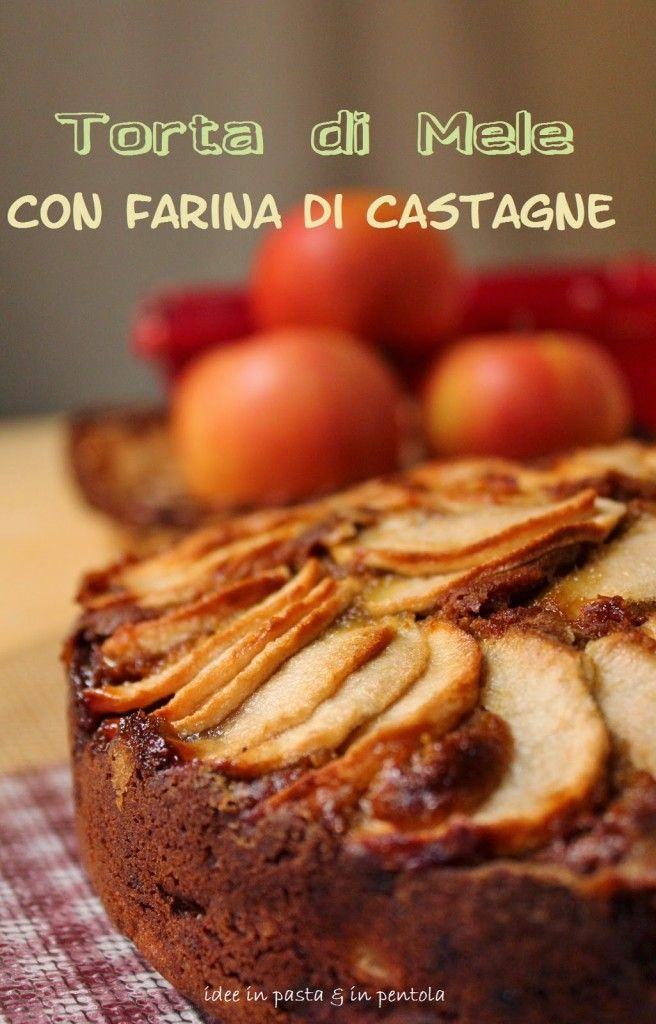 torta di mele con farina di castagne | Idee in pasta & in pentola