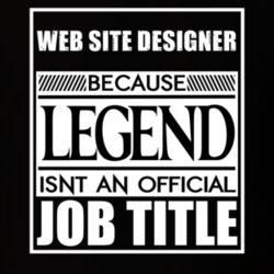 Web Site Designer Because Legend Official Job Title T Shirt