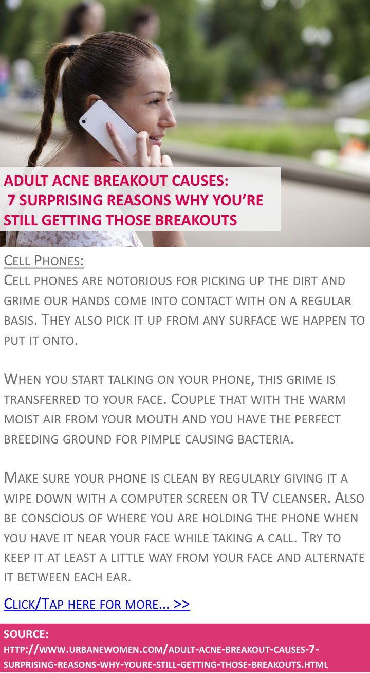 Adult acne breakout causes: 7 surprising reasons why you're STILL getting those breakouts - Cell phones - Click for more: http://www.urbanewomen.com/adult-acne-breakout-causes-7-surprising-reasons-why-youre-still-getting-those-breakouts.html