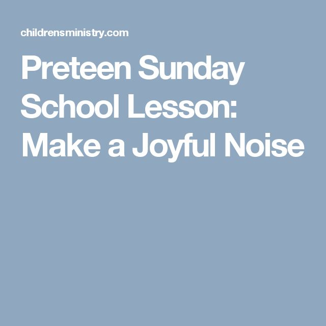 Preteen Sunday School Lesson: Make a Joyful Noise