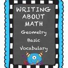 FREE:  This packet is part of my series:  Writing about Mathematics – Geometry.  This particular activity is about basic vocabulary.  Students need to be ...