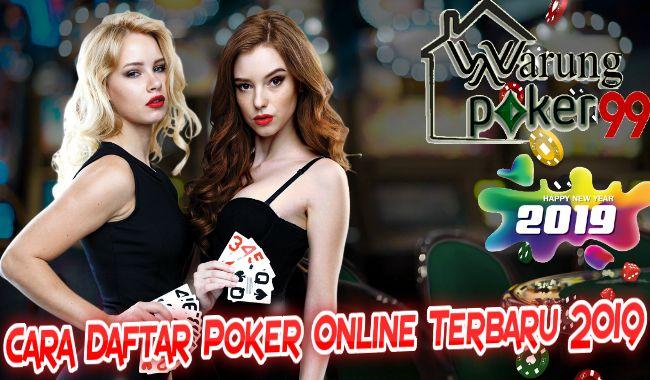 Cara Daftar Poker Online Terbaru 2019 Warungpoker99 Poker Orang