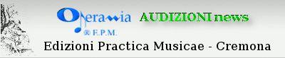 AUDIZIONI news 9/2013 (novembre) - indice - AUDIZIONI news indici - NEWS e AUDIZIONI - Edizioni Practica Musicae - AUDIZIONI news - OperaMia
