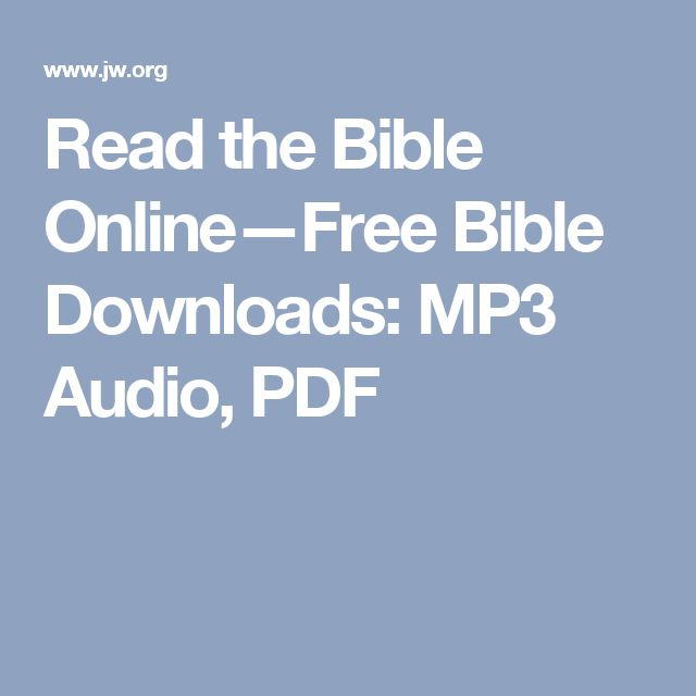 Read the Bible Online—Free Bible Downloads: MP3 Audio, PDF