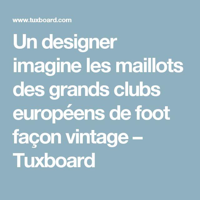 Un designer imagine les maillots des grands clubs européens de foot façon vintage – Tuxboard