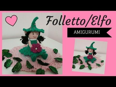 Folletto/Elfo Amigurumi - Crochet an Elf  (tutorial with english sub)
