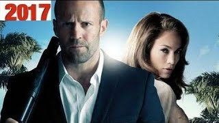 New Action Movie Jason Statham Movies 2017  Best Martial Arts Movies 2017