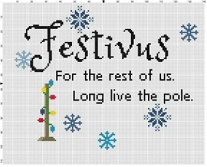 Festivus for the rest of us - Christmas Holiday Funny Cross Stitch Pattern I love this Seinfeld quote