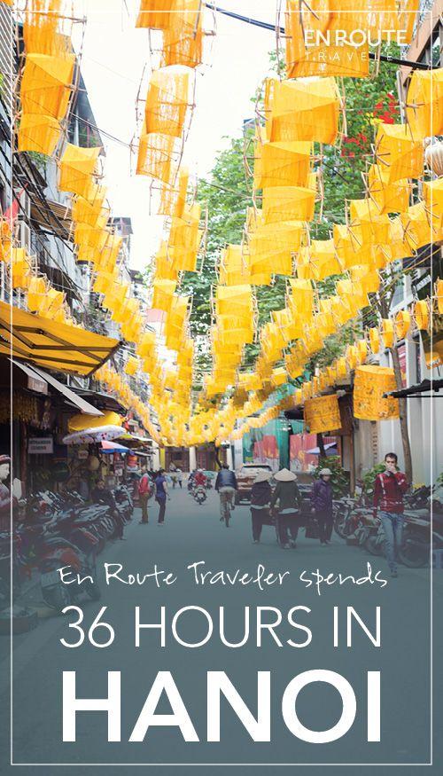 Itinerary: 36 Hour Travel Guide to Hanoi, Vietnam