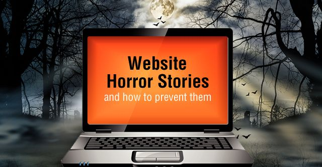 Here are the tales of website horror stories and how you can prevent similar situations from happening to you. Some of the stories may make you shiver. Others may simply shock you.