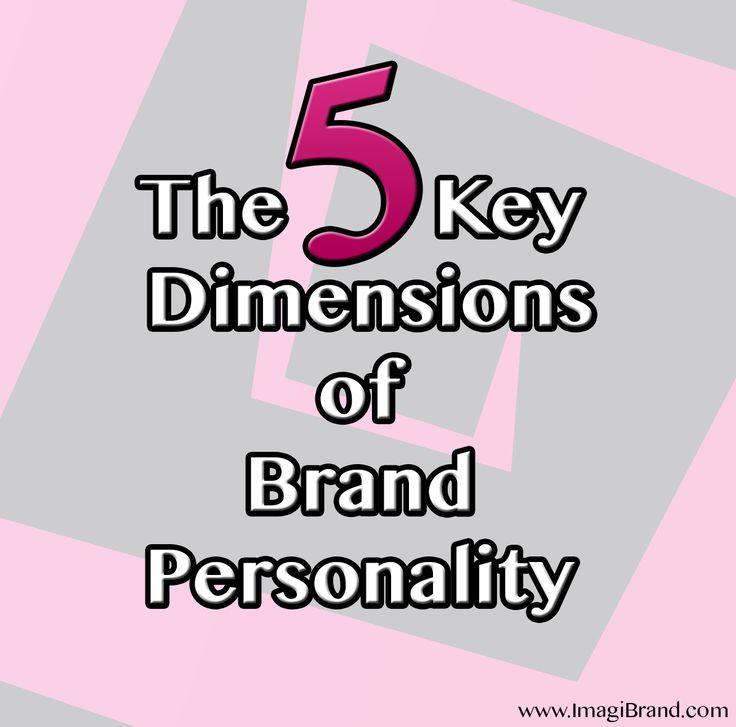 5 key dimensions of brand personality via @imagibrand #ImagiBrand #socialmedia #branding #Seattle #socialmediastrategy