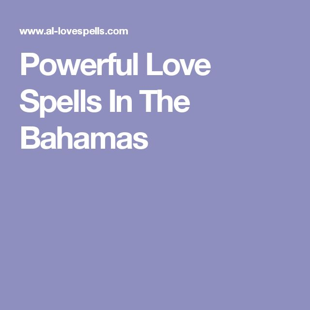Powerful Love Spells In The Bahamas