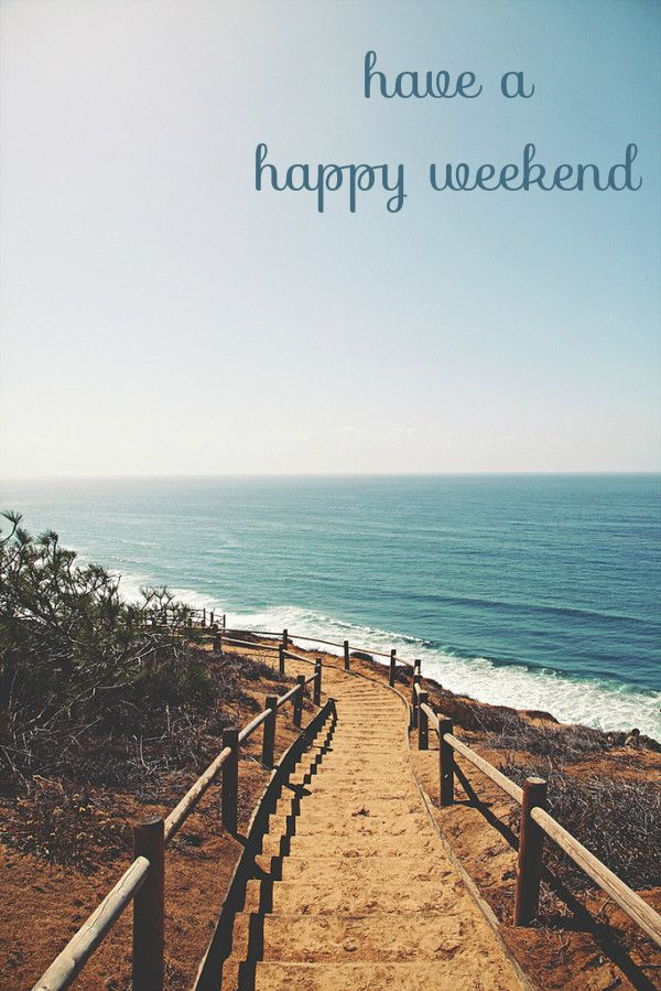 Have a Happy Weekend! ♥