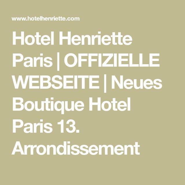 Hotel Henriette Paris | OFFIZIELLE WEBSEITE | Neues Boutique Hotel Paris 13. Arrondissement