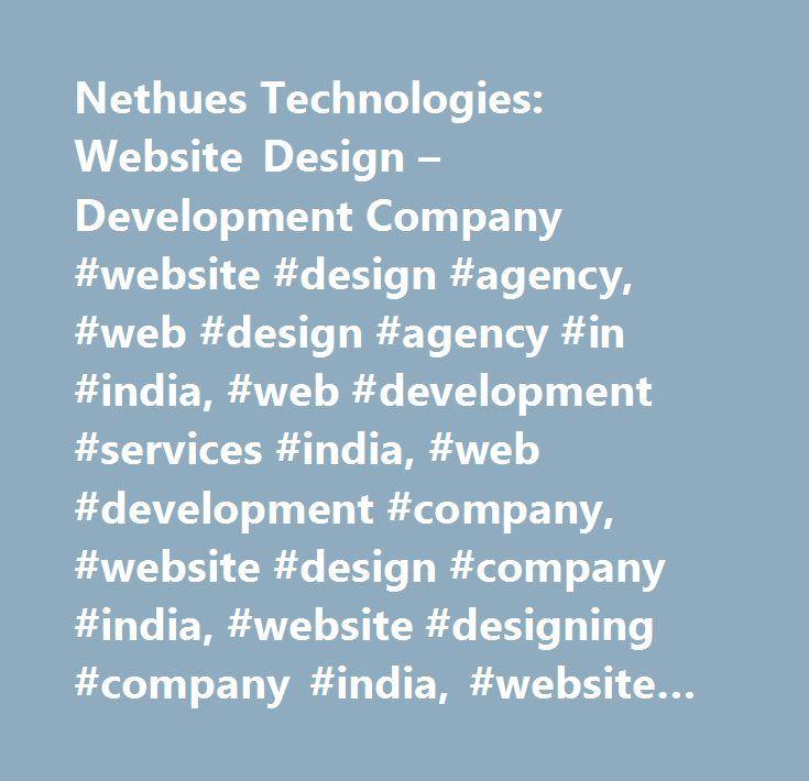 Nethues Technologies: Website Design – Development Company #website #design #agency, #web #design #agency #in #india, #web #development #services #india, #web #development #company, #website #design #company #india, #website #designing #company #india, #website #development #agency #india, #website #designing #agency #india…