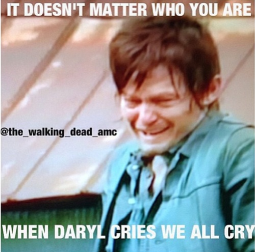 When Daryl cries, we all cry.
