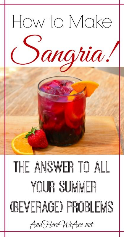 Sangria! Easy to make, and PERFECT for summer BBQs