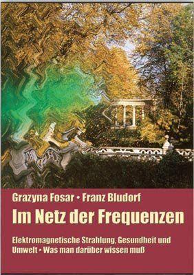 Im Netz der Frequenzen: Elektromagnetische Strahlung, Gesundheit und Umwelt. Was man darüber wissen muß von Franz Bludorf http://www.amazon.de/dp/3895392375/ref=cm_sw_r_pi_dp_IaEJwb0MXSTVF