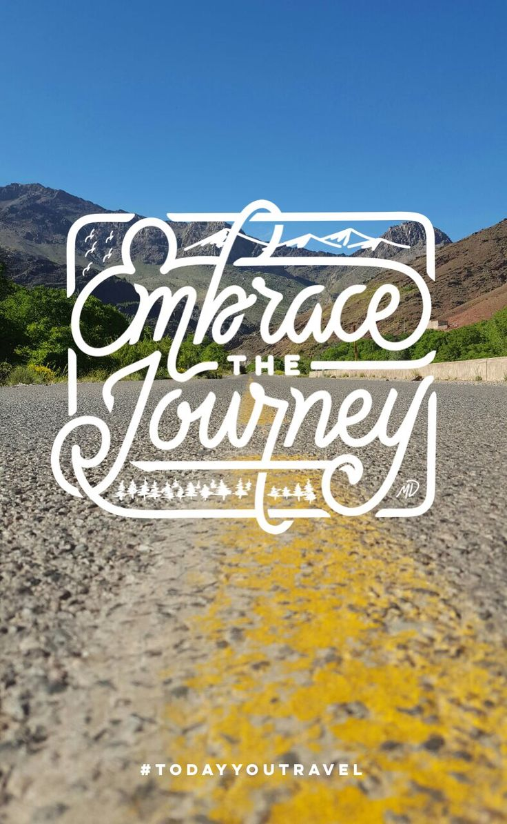 Embrace the journey. Travel quote. Today you travel.