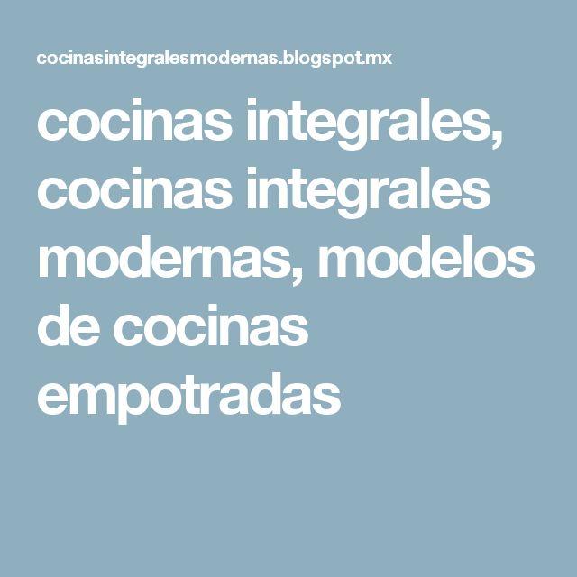 cocinas integrales, cocinas integrales modernas, modelos de cocinas empotradas