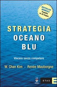 """Libro fondamentale per capire le nicchie!!! """"Strategia Oceano Blu"""" di Kim W. Chan e Mauborgne Renée"""