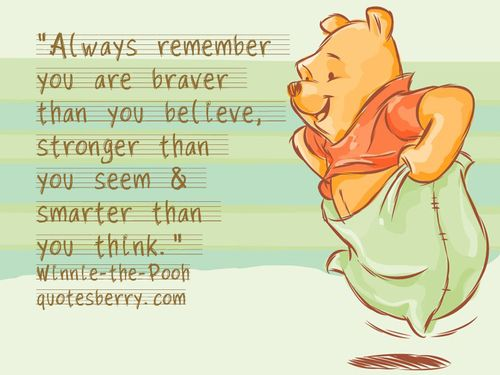 Always Remember You Are Braver Than You Believe, Stronger