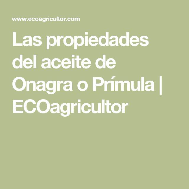 Las propiedades del aceite de Onagra o Prímula | ECOagricultor