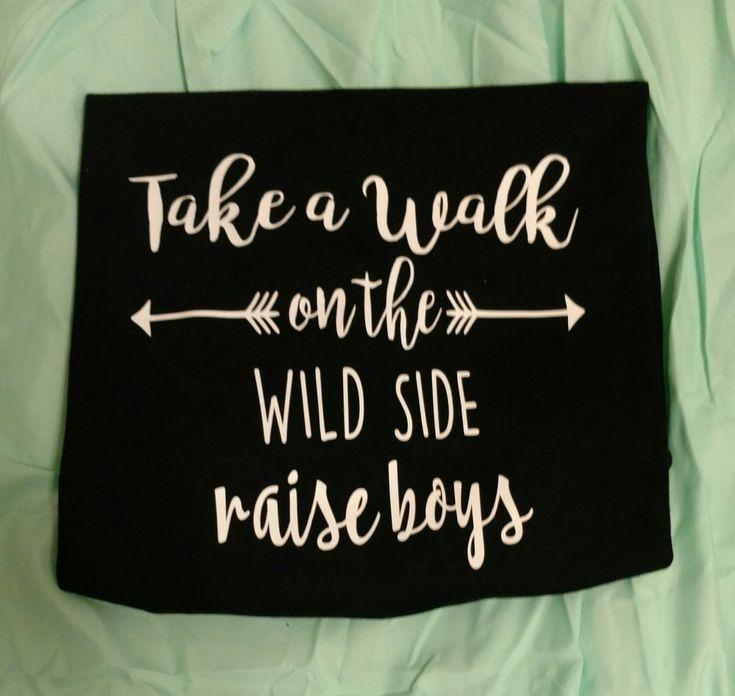 Mom of Boys shirt, wild boys, wild side, raise boys, boy mom by CuttinEdgeDesigns on Etsy https://www.etsy.com/listing/466790046/mom-of-boys-shirt-wild-boys-wild-side