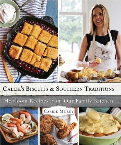 Callie's Biscuits & Southern Traditions Cookbook $30